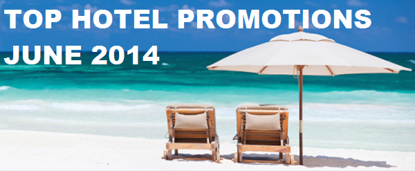 Top Hotel Promotions June 2014