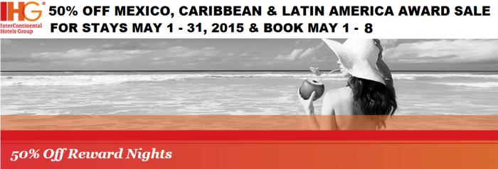 IHG Rewards Club Mexico Caribbean 50 Percent Off Reward Nights Sale May 1 - 30 2015