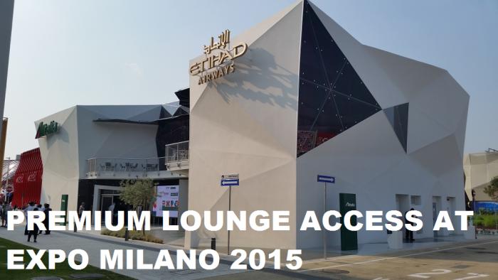 Alitalia & Etihad Premium Lounge Access Expo Milano 2015