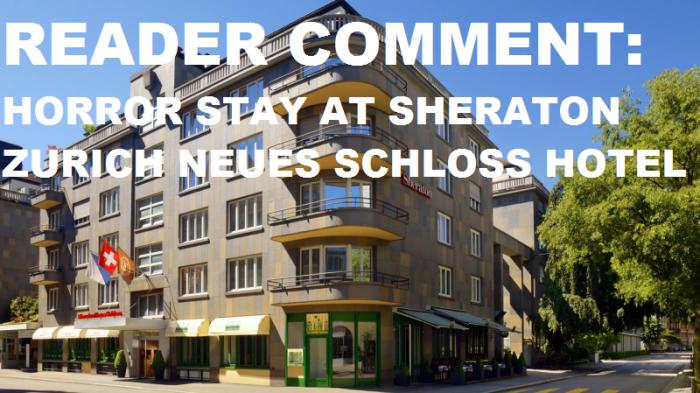 Reader Comment Sheraton Zurich Neues Schloss Hotel