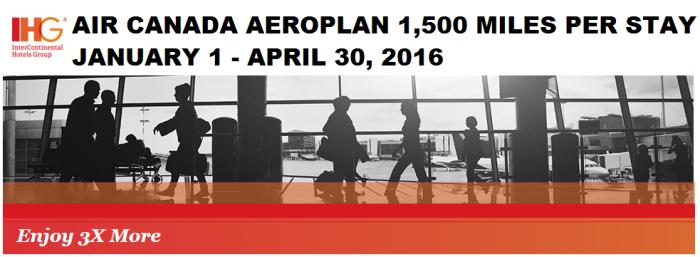 IHG Rewards Club Air Canada Aeroplan Triple Miles January 1 - April 30 2016