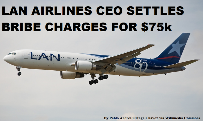 LAN Airlines CEO Settles SEC Bribing Charges For $75K