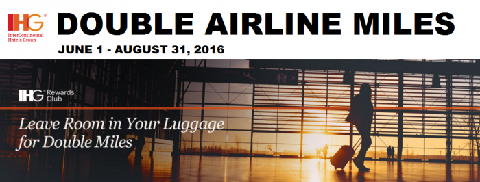 IHG Rewards Club Double Airlines Miles June 1 - August 31 2016