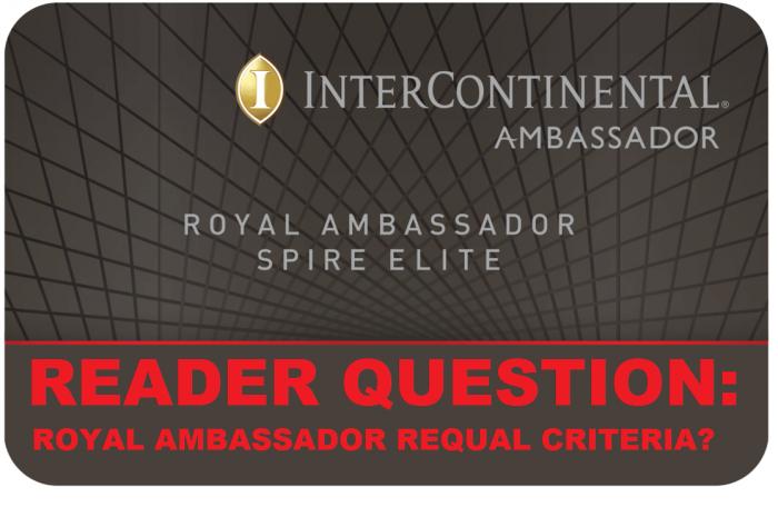 Reader Question InterContinental Royal Ambassador Requalification Criteria