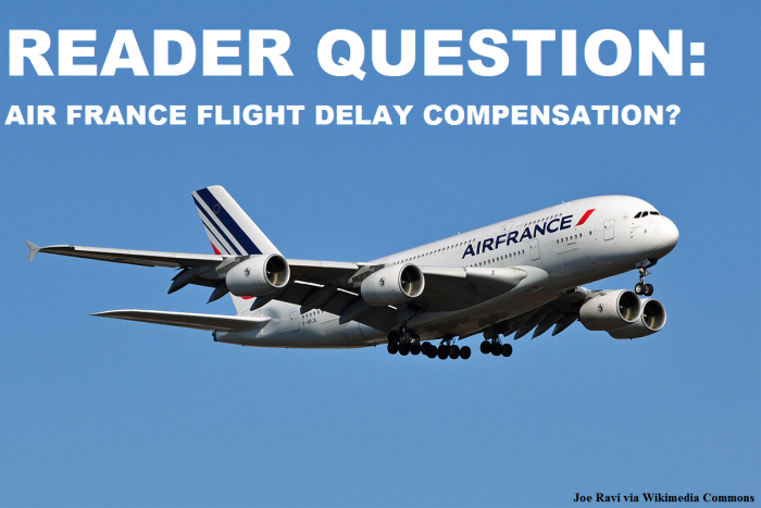Reader Question Air France Delay Compensation