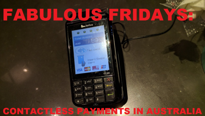Fabulous Fridays Contacless Credit Card Payments In Australia (AUD$100 Without PIN)