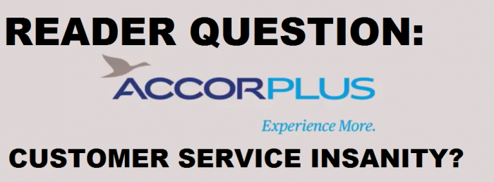 Reader Question Accor Plus Customer Service Insanity
