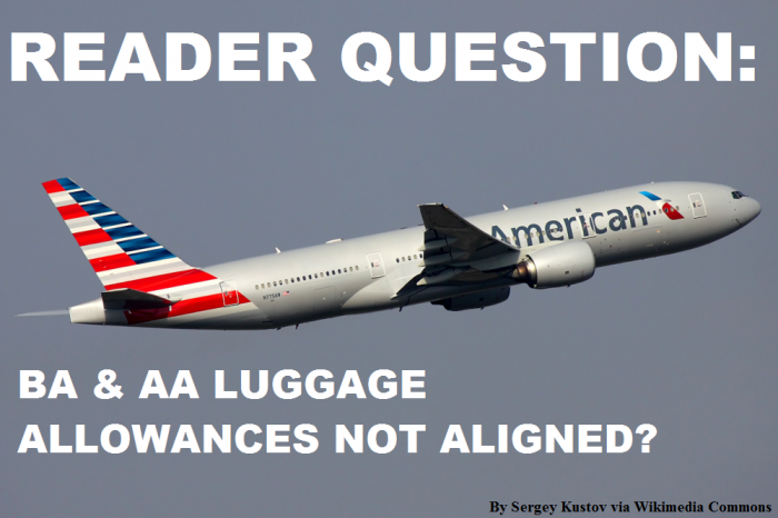 Reader Question British Airways & American Airlines Luggage Allowances Not Aligned