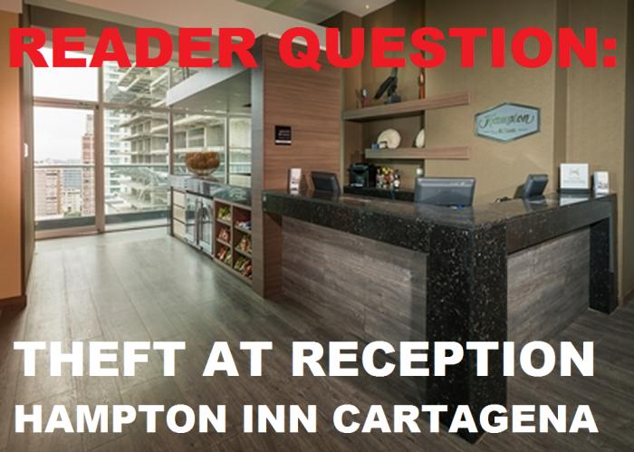 Reader Question Hampton Inn Cartagena Theft
